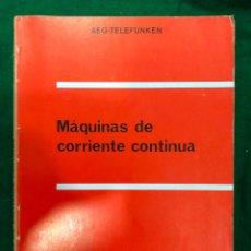 Libros de segunda mano: MAQUINAS DE CORRIENTE CONTINUA / AEG, TELEFUNKEN / MUNDI-3698. Lote 221744313