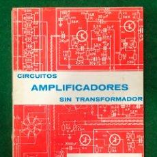Libros de segunda mano: CIRCUITOS AMPLIFICADORES SIN TRANSFORMADOR / JAVIER E. LAZA MUNDI-3699. Lote 221744606