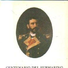 Libros de segunda mano: CENTENARIO DEL SUBMARINO ISAAC PERAL. 1888-1988. EXPOSICION CONMEMORATIVA. A-MNAV-871. Lote 221767862