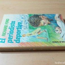 Libros de segunda mano: EL PERIODISTA DEPORTIVO - RICHARD FORD - CIRCULO DE LECTORES S+406. Lote 221801655