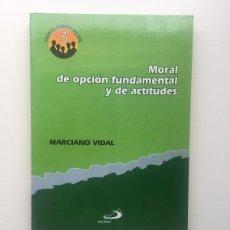 Libros de segunda mano: MORAL DE OPCIÓN FUNDAMENTAL Y DE ACTITUDES. Lote 221806947