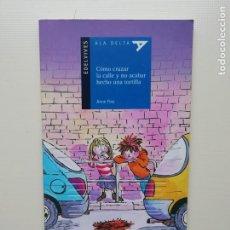 Libros de segunda mano: COMO CRUZAR LA CALLE Y NO ACABAR HECHO COMO UNA TORTILLA. Lote 221813666