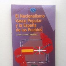 Libros de segunda mano: EL NACIONALISMO VASCO POPULAR Y LA ESPAÑA.... Lote 221814091