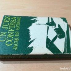 Libros de segunda mano: UN JUEZ CONFIESA - JACQUES BATIGNE - NOGUER W+106. Lote 221814165