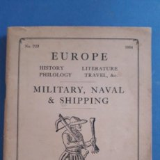 Libros de segunda mano: CATALOGO BIBLIOGRAFICO INGLES: BERNARD QUARITCH LTD, EUROPE, MILITARY NAVAL & SHIPPING Nº 723, 1954. Lote 221816287
