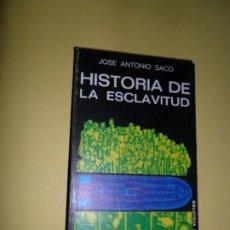 Libros de segunda mano: HISTORIA DE LA ESCLAVITUD, JOSÉ ANTONIO SACO, ED. JÚCAR. Lote 221818545