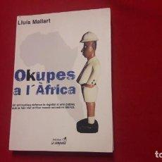 Libros de segunda mano: OKUPES A L'AFRICA. LLUIS MALLART.. Lote 221826348