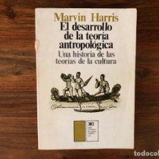 Libros de segunda mano: EL DESARROLLO DE LA TEORÍA ANTROPOLÓGICA. UNA HISTORIA DE LA TEORÍA DE LAS CULTURAS. MARVIN MARRIS.. Lote 221827461