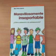 Libros de segunda mano: MARAVILLOSAMENTE INSOPORTABLE. Lote 221828163