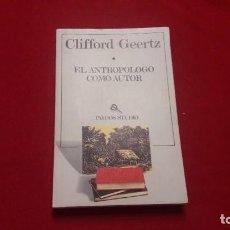 Libros de segunda mano: EL ANTROPOLOGO COMO AUTOR. CLIFFORD GEERTZ. Lote 221828496