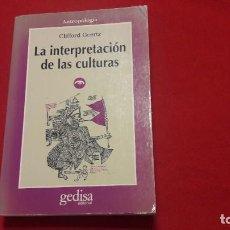 Libros de segunda mano: LA INTERPRETACIÓN DE LAS CULTURAS. CLIFFORD GEERTZ. Lote 221829637