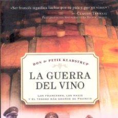 Libros de segunda mano: LA GUERRA DEL VINO. - DON & PETIE KLADSTRUP. Lote 245020660