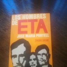Libros de segunda mano: LOS HOMBRES DE ETA.JOSE MARÍA PORTELL.ED.DOPESA 1976.. Lote 221838317
