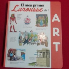 Libros de segunda mano: EL MEU PRIMER LAROUSSE DE L´ART - (CATALÁ). Lote 221840535