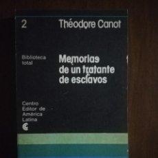 Libros de segunda mano: MEMORIAS DE UN TRATANTE DE ESCLAVOS. THEODORE CANNOT. CENTRO EDITOR DE AMERICA LATINA. Nº 2. 1976.. Lote 221842310
