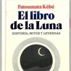 Libros de segunda mano: EL LIBRO DE LA LUNA: HISTORIA, MITOS Y LEYENDAS - FATOUMATA KÉBÉ - BLACKIE BOOKS - ENSAYO, 143. Lote 221842508