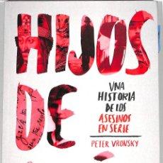 Libros de segunda mano: HIJOS DE CAÍN: UNA HISTORIA DE LOS ASESINOS EN SERIE - PETER VRONSKY - EDITORIAL ARIEL - ARIEL. Lote 221842511