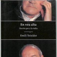 Libros de segunda mano: EN VEU ALTA: ESCRITS PER A LA RÀDIO - EMILI TEIXIDOR I VILADECÀS - EDICIONS PROA - PROA PERFILS. Lote 221842513
