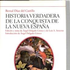 Libros de segunda mano: HISTORIA VERDADERA DE LA CONQUISTA DE LA NUEVA ESPAÑA - BERNAL DÍAZ DEL CASTILLO - HOMO. Lote 221842531