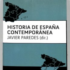 Libros de segunda mano: HISTORIA DE ESPAÑA CONTEMPORANEA - JAVIER PAREDES - SELLO EDITORIAL - HISTORIA. Lote 221842535