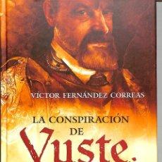 Libros de segunda mano: LA CONSPIRACIÓN DE YUSTE: HAY QUE MATAR A CARLOS V - VÍCTOR FERNÁNDEZ CORREAS - LA ESFERA. Lote 221842571
