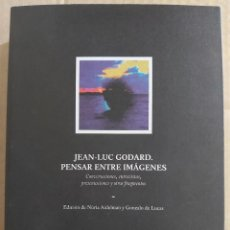 Libros de segunda mano: JEAN-LUC GODARD. PENSAR ENTRE IMÁGENES. Lote 221843235