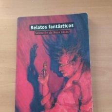 Libros de segunda mano: RELATOS FANTÁSTICOS. Lote 221851825
