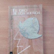 Libros de segunda mano: EL ORO DE LOS SUEÑOS. Lote 221852297