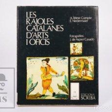 Libros de segunda mano: LIBRO LES RAJOLES CATALANES D'ARTS I OFICIS. A. TELESE COMPTE / E. NIEDERMAIER - SCRIBA, 1981. Lote 221863275