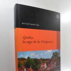 Libros de segunda mano: LANDOY, LA SAGA DE LOS ORTIGUEIRA CARAMÉS LAGE, JOSÉ LUIS. Lote 221877200