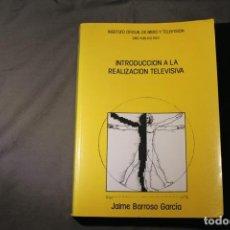 Libros de segunda mano: INTRODUCCIÓN A LA REALIZACIÓN TELEVISIVA. JAIME BARROSO GARCÍA.. Lote 221881607