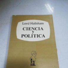 Libros de segunda mano: CIENCIA Y POLÍTICA. LORD HAILSHAM. 1963. TAURUS EDICIONES. 131 PAGINAS. Lote 221882771