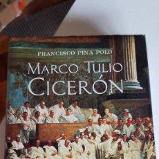 Libros de segunda mano: MARCO TULIO CICERÓN (ARIEL BIOGRAFIAS) DE FRANCISCO PINA POLO. Lote 221884537