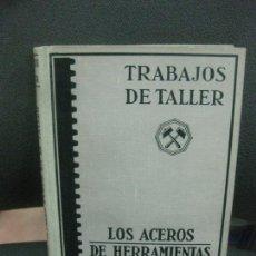 Libros de segunda mano: TRABAJOS DE TALLER. LOS ACEROS DE HERRAMIENTAS LOS METALES DUROS EN EL TALLER. EDITORIAL LABOR 1943.. Lote 221888413