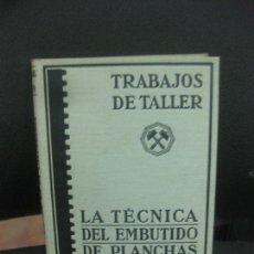 Libros de segunda mano: TRABAJOS DE TALLER..LA TECNICA DEL EMBUTIDO DE PLANCHAS TRAZADO EN CALDERERIA. EDITORIAL LABOR 1940.. Lote 221889592