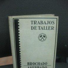 Libros de segunda mano: TRABAJOS DE TALLER.. BROCHADO ASERRADO DE LOS METALES. EDITORIAL LABOR 1943.. Lote 221890175