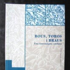 Libros de segunda mano: BOUS, TOROS I BRAUS. UNA TAUROMÀQUIA CATALANA ANTONI GONZÁLEZ 1996 IMPECABLE 1A ED. EL MÈDOL. Lote 221890337