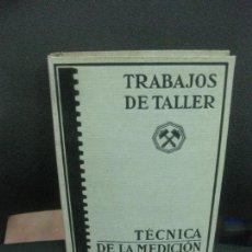 Libros de segunda mano: TRABAJOS DE TALLER.TECNICA DE LA MEDICION Y TRAZADO. EDITORIAL LABOR 1937.. Lote 221890563