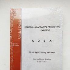 Libros de segunda mano: CONTROL ADAPTATIVO PREDICTIVO EXPERTO. METODOLOGIA DISEÑO APLICACION. JUAN M. MARTIN. UNED TDK552. Lote 221890666