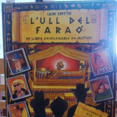 Libros de segunda mano: [POP UP] L'ULL DEL FARAÓ. UN LLIBRE DESPLEGABLE DE MISTERI. IAIN SMYTH. MONTENA. 1995.. Lote 221937938