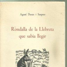 Libros de segunda mano: 4100.- AGUSTI DURAN I SANPERE-RONDALLA DE LA LLEBRETA QUE SABIA LLEGIR-XILOGRAFIA D`OLLE PINEL. Lote 221938550