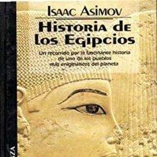 Libros de segunda mano: HISTORIA DE LOS EGIPCIOS. ISAAC ASIMOV. Lote 221946131