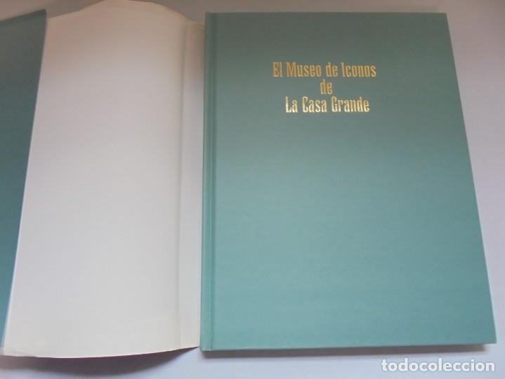 Libros de segunda mano: EL MUSEO DE ICONOS DE LA CASA GRANDE. OSCAR GARCIA GARCIA. 2005. NEITAGRAF IMPRESORES - Foto 7 - 221952468