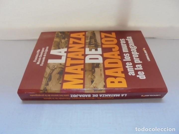 Libros de segunda mano: LA MATANZA DE BADAJOZ ANTE LOS MUROS DE LA PROPAGANDA. FRANCISCO PILO. MOISES DOMINGUEZ. 2010 - Foto 2 - 221958478