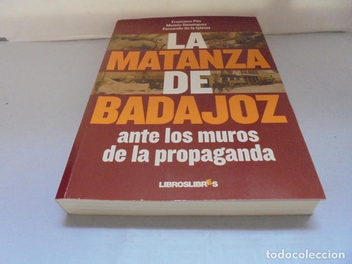 Libros de segunda mano: LA MATANZA DE BADAJOZ ANTE LOS MUROS DE LA PROPAGANDA. FRANCISCO PILO. MOISES DOMINGUEZ. 2010 - Foto 3 - 221958478