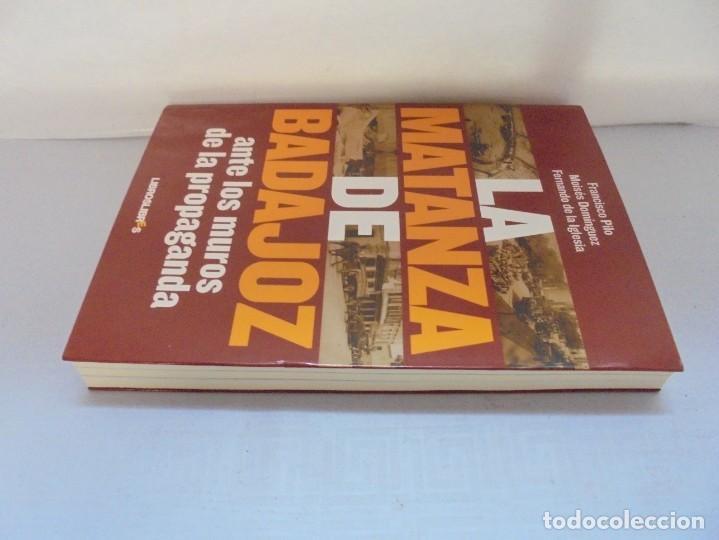 Libros de segunda mano: LA MATANZA DE BADAJOZ ANTE LOS MUROS DE LA PROPAGANDA. FRANCISCO PILO. MOISES DOMINGUEZ. 2010 - Foto 4 - 221958478