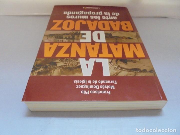 Libros de segunda mano: LA MATANZA DE BADAJOZ ANTE LOS MUROS DE LA PROPAGANDA. FRANCISCO PILO. MOISES DOMINGUEZ. 2010 - Foto 5 - 221958478