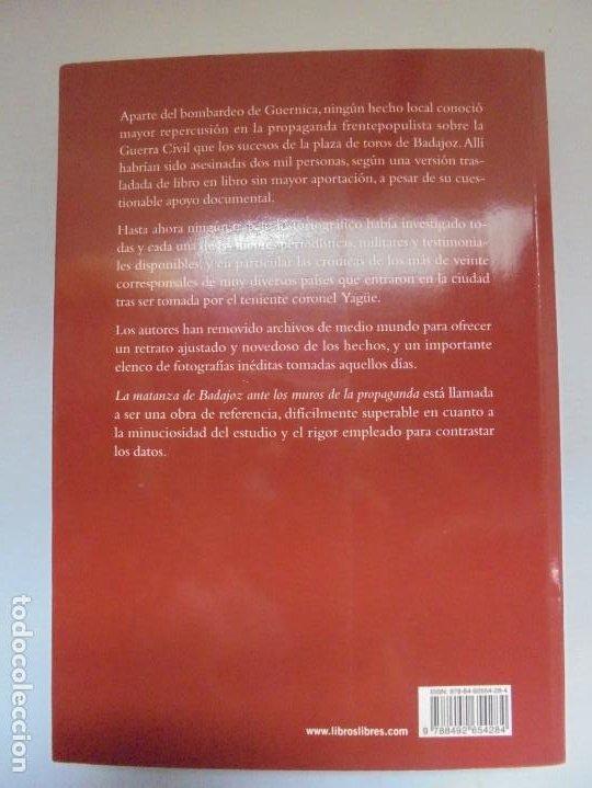 Libros de segunda mano: LA MATANZA DE BADAJOZ ANTE LOS MUROS DE LA PROPAGANDA. FRANCISCO PILO. MOISES DOMINGUEZ. 2010 - Foto 17 - 221958478