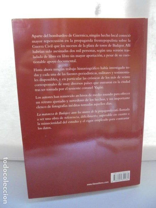 Libros de segunda mano: LA MATANZA DE BADAJOZ ANTE LOS MUROS DE LA PROPAGANDA. FRANCISCO PILO. MOISES DOMINGUEZ. 2010 - Foto 18 - 221958478