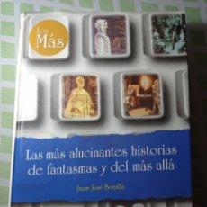 Libros de segunda mano: LAS MÁS ALUCINANTES HISTORIAS DE FANTASMAS Y DEL MÁS ALLA. Lote 221964821